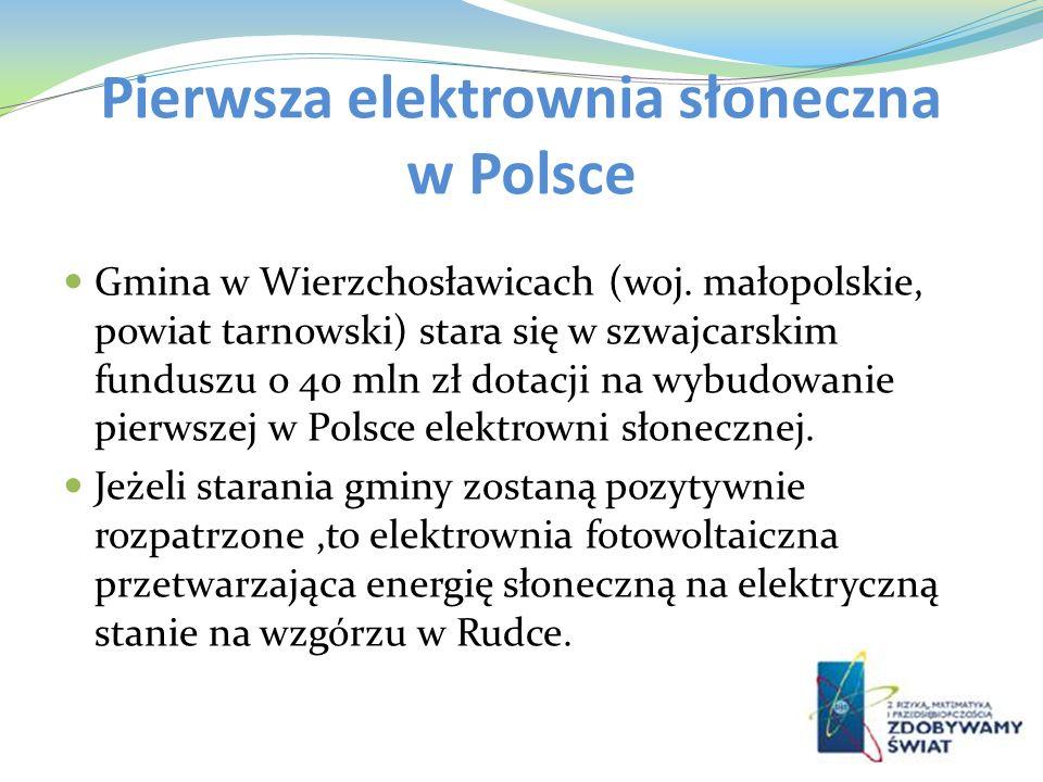 Pierwsza elektrownia słoneczna w Polsce Gmina w Wierzchosławicach (woj. małopolskie, powiat tarnowski) stara się w szwajcarskim funduszu o 40 mln zł d
