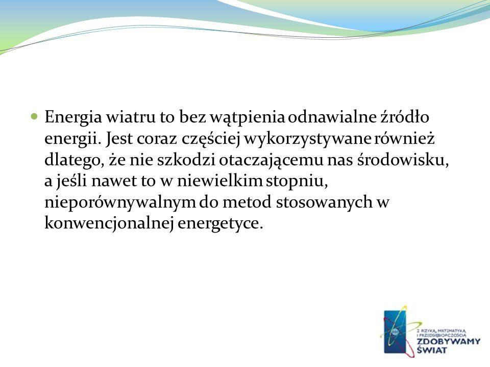 Energia wiatru to bez wątpienia odnawialne źródło energii. Jest coraz częściej wykorzystywane również dlatego, że nie szkodzi otaczającemu nas środowi