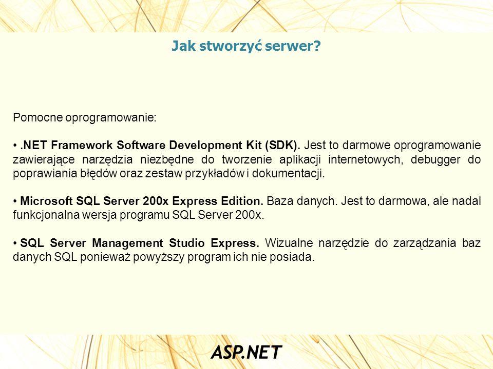 Jak stworzyć serwer? Pomocne oprogramowanie:.NET Framework Software Development Kit (SDK). Jest to darmowe oprogramowanie zawierające narzędzia niezbę