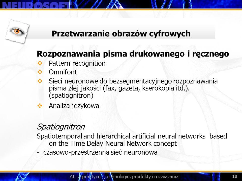 AI w praktyce - Technologie, produkty i rozwiązania 10 Przetwarzanie obrazów cyfrowych Rozpoznawania pisma drukowanego i ręcznego Pattern recognition