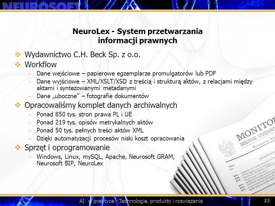 AI w praktyce - Technologie, produkty i rozwiązania 23 NeuroLex - System przetwarzania informacji prawnych Wydawnictwo C.H. Beck Sp. z o.o. Workflow –