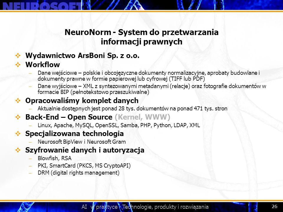 AI w praktyce - Technologie, produkty i rozwiązania 26 NeuroNorm - System do przetwarzania informacji prawnych Wydawnictwo ArsBoni Sp. z o.o. Workflow