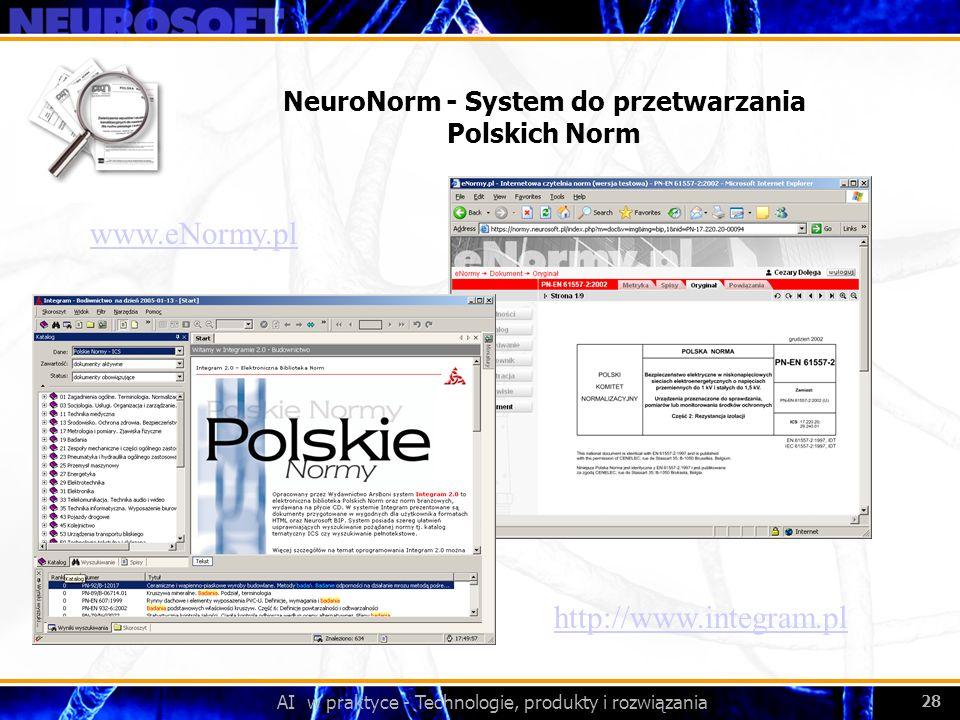AI w praktyce - Technologie, produkty i rozwiązania 28 NeuroNorm - System do przetwarzania Polskich Norm http://www.integram.pl www.eNormy.pl