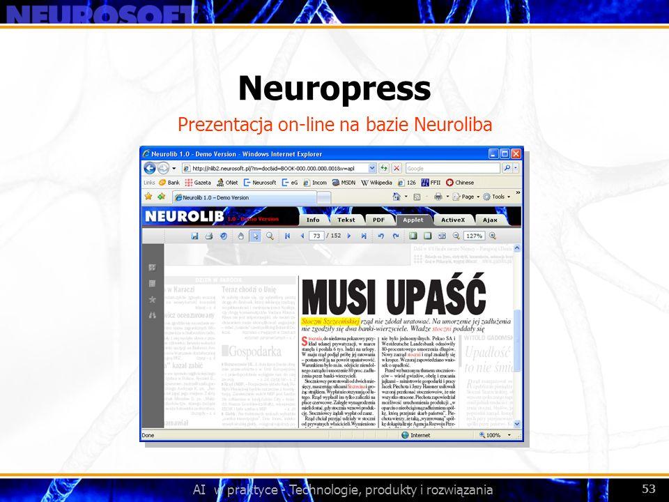 AI w praktyce - Technologie, produkty i rozwiązania 53 Neuropress Prezentacja on-line na bazie Neuroliba