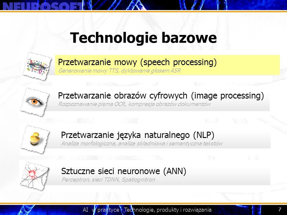 AI w praktyce - Technologie, produkty i rozwiązania 7 Przetwarzanie obrazów cyfrowych (image processing) Rozpoznawanie pisma OCR, kompresja obrazów do