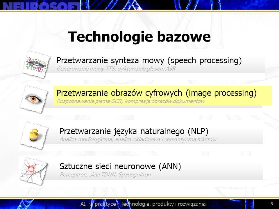 AI w praktyce - Technologie, produkty i rozwiązania 9 Przetwarzanie obrazów cyfrowych (image processing) Rozpoznawanie pisma OCR, kompresja obrazów do