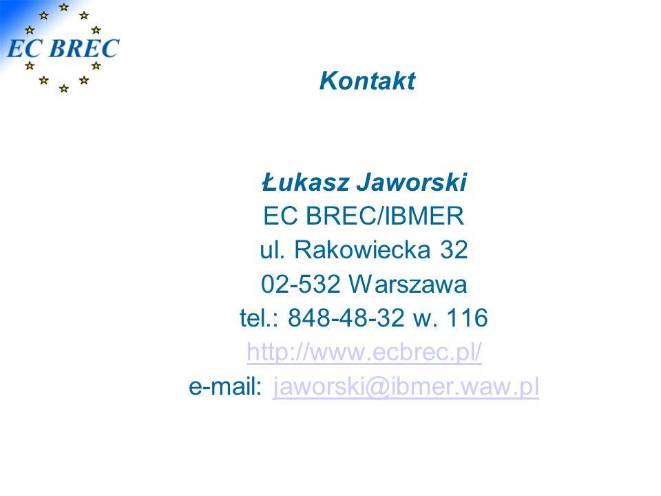 Kontakt Łukasz Jaworski EC BREC/IBMER ul. Rakowiecka 32 02-532 Warszawa tel.: 848-48-32 w. 116 http://www.ecbrec.pl/ e-mail: jaworski@ibmer.waw.pljawo