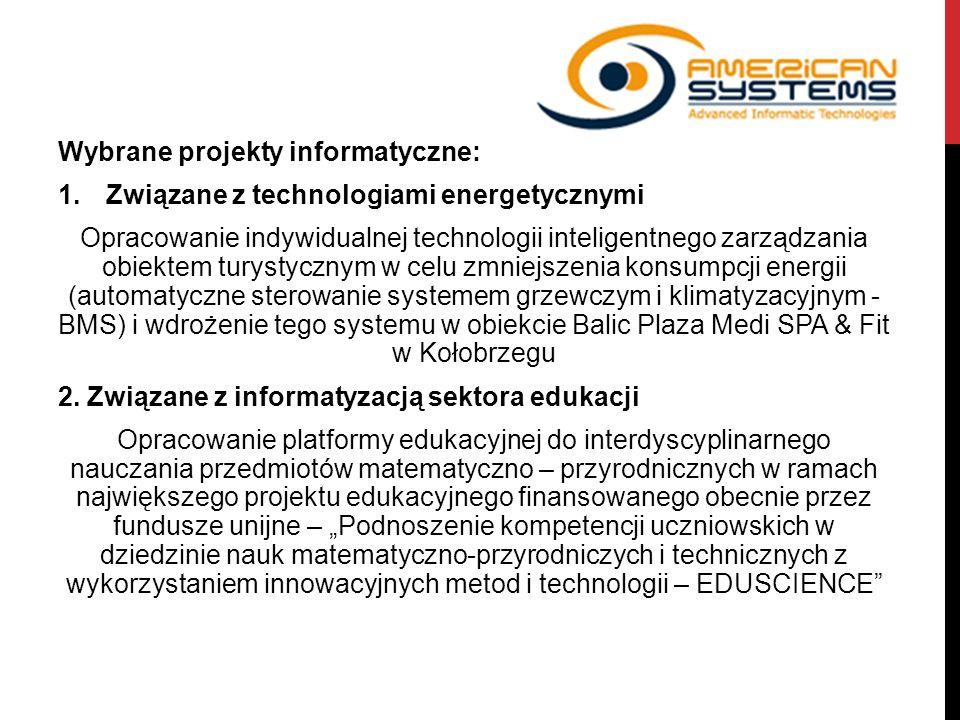 Wybrane projekty informatyczne: 1.Związane z technologiami energetycznymi Opracowanie indywidualnej technologii inteligentnego zarządzania obiektem tu