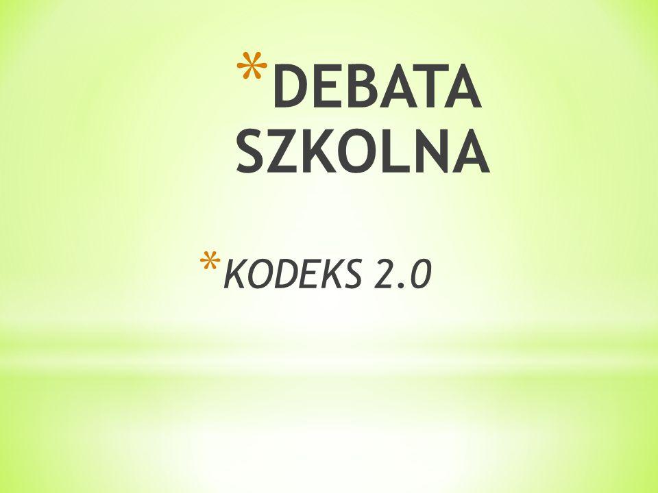 * DEBATA SZKOLNA * KODEKS 2.0