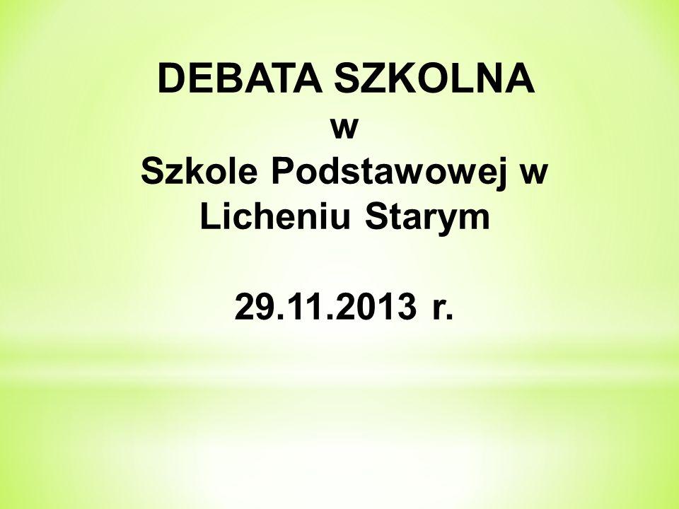 DEBATA SZKOLNA w Szkole Podstawowej w Licheniu Starym 29.11.2013 r.
