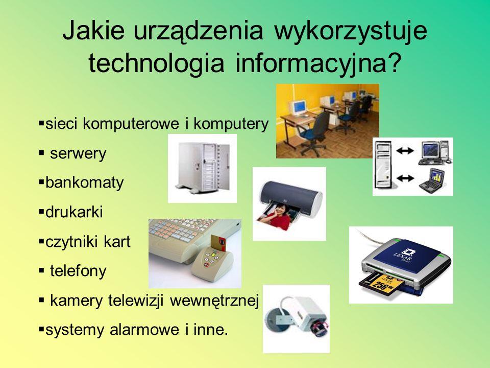 Gdzie znajduje zastosowanie technologia informacyjna? obsługa lokalnych baz danych (np. urzędów skarbowych, firm ubezpieczeniowych), ogólnopolskie baz