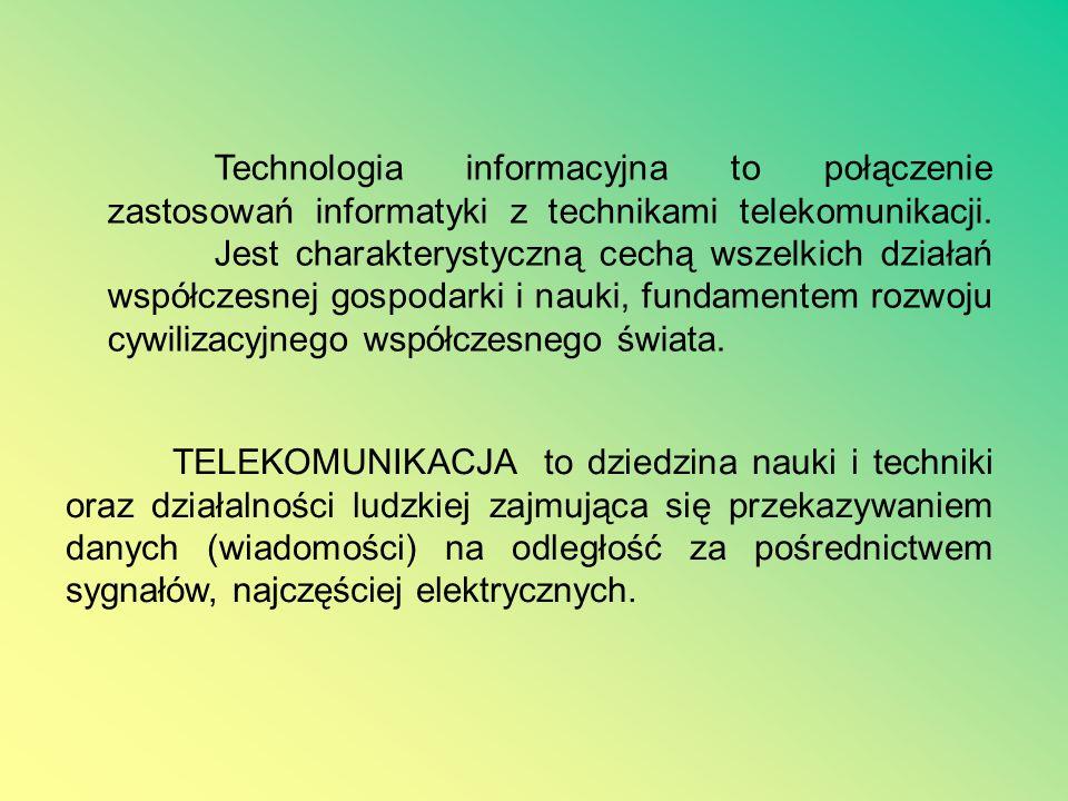 Technologia informacyjna to zespół urządzeń i programów, które służą wszechstronnemu posługiwaniu się informacją. Technologia informacyjna obejmuje sw