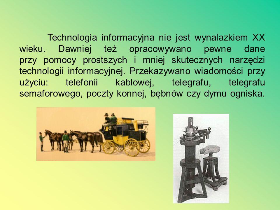Technologia informacyjna nie jest wynalazkiem XX wieku.