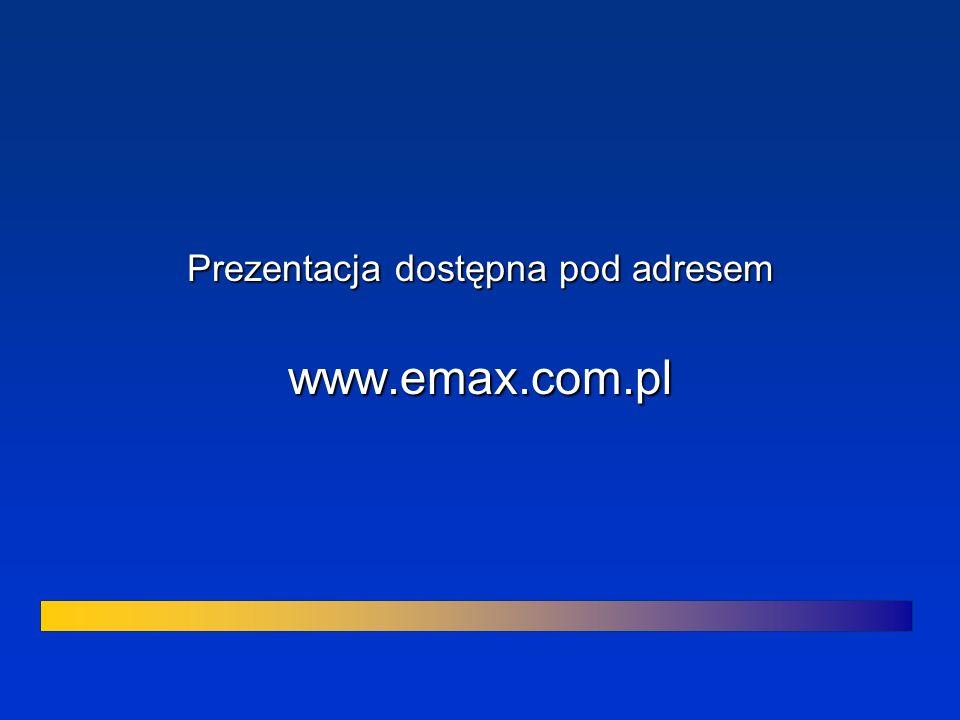 Prezentacja dostępna pod adresem www.emax.com.pl