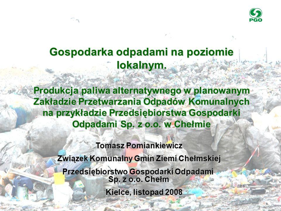 Kielce, listopad 2008 Gospodarka odpadami na poziomie lokalnym. Produkcja paliwa alternatywnego w planowanym Zakładzie Przetwarzania Odpadów Komunalny