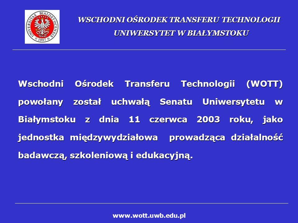WSCHODNI OŚRODEK TRANSFERU TECHNOLOGII UNIWERSYTET W BIAŁYMSTOKU Gł ó wnym celem Wschodniego Ośrodka Transferu Technologii jest dostarczanie kompleksowej pomocy jednostkom naukowym i badawczo-rozwojowym oraz sektorowi małych i średnich przedsiębiorstw, zainteresowanych wdrożeniem innowacji i transferem technologii.