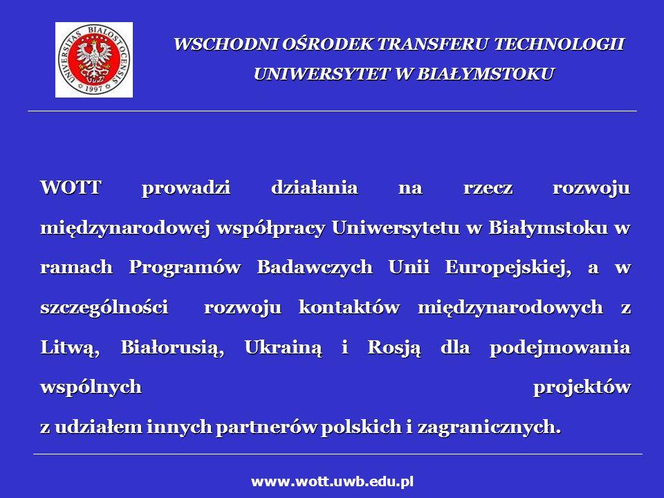WSCHODNI OŚRODEK TRANSFERU TECHNOLOGII UNIWERSYTET W BIAŁYMSTOKU W najbliższych planach działania jest: nawiązanie współpracy z Wyższą Szkołą Informatyki Stosowanej i Zarządzania w Warszawie, Fundacją Alfa-Omega oraz Wydziałem Zarządzania Politechniki Białostockiej,nawiązanie współpracy z Wyższą Szkołą Informatyki Stosowanej i Zarządzania w Warszawie, Fundacją Alfa-Omega oraz Wydziałem Zarządzania Politechniki Białostockiej, rozpoczęcie realizacji projektu STIM (Sieć Transferu Technologii i Innowacji dla MŚP),rozpoczęcie realizacji projektu STIM (Sieć Transferu Technologii i Innowacji dla MŚP), przygotowanie nowych projektów w odpowiedzi na konkursy ogłaszane przez Urząd Marszałkowski Województwa Podlaskiego.przygotowanie nowych projektów w odpowiedzi na konkursy ogłaszane przez Urząd Marszałkowski Województwa Podlaskiego.