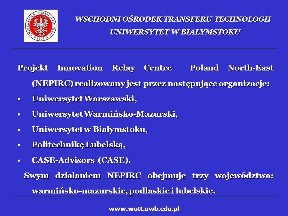 WSCHODNI OŚRODEK TRANSFERU TECHNOLOGII UNIWERSYTET W BIAŁYMSTOKU WOTT był inicjatorem projektu mającego na celu utworzenie Parku Naukowo-Technologicznego Polska–Wschód w Suwałkach.