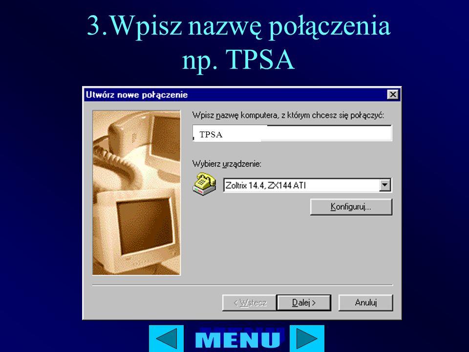 3.Wpisz nazwę połączenia np. TPSA TPSA