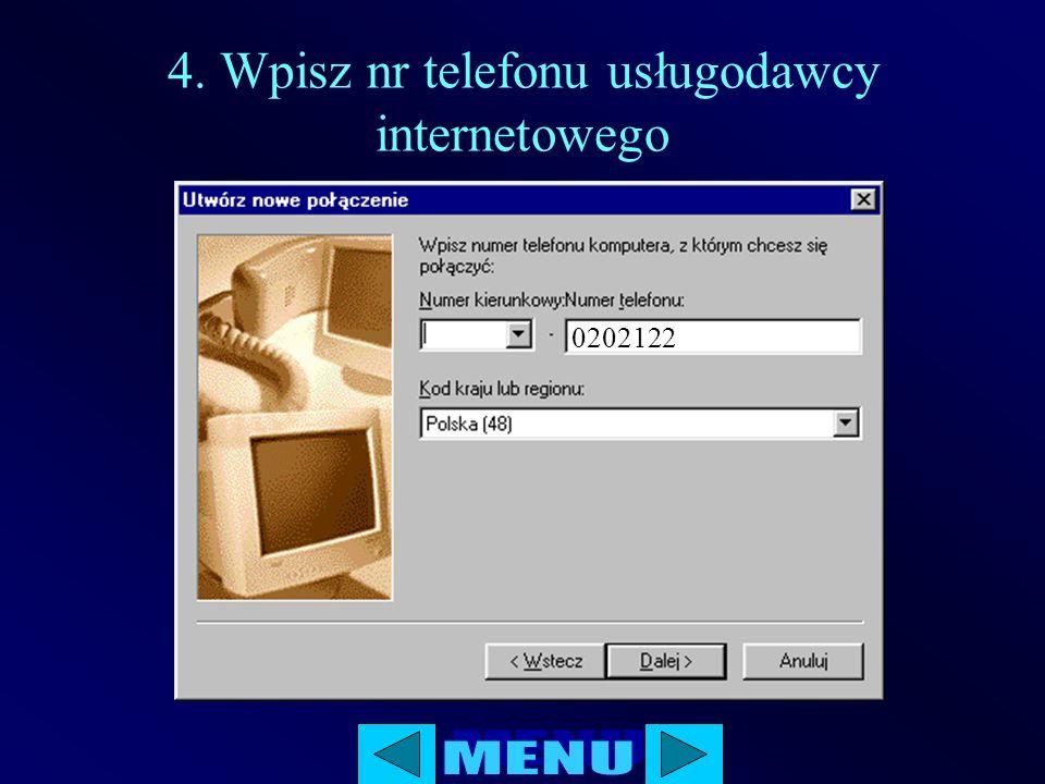 4. Wpisz nr telefonu usługodawcy internetowego 0202122