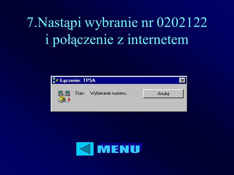 7.Nastąpi wybranie nr 0202122 i połączenie z internetem