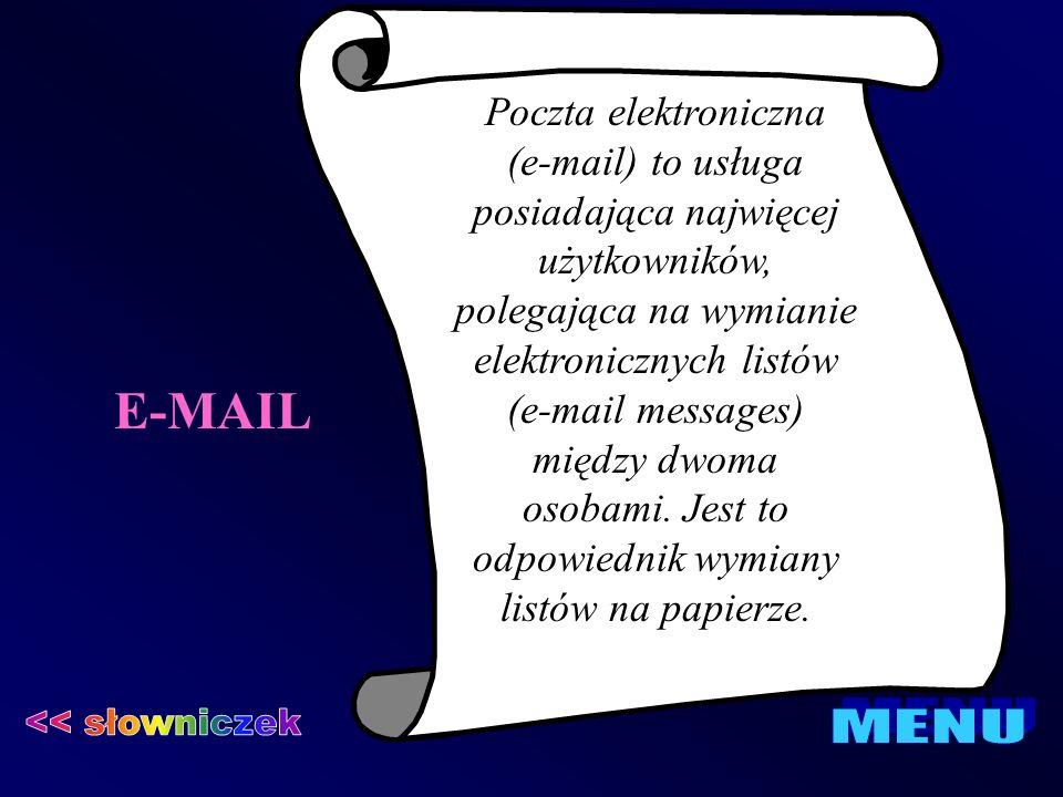 E-MAIL Poczta elektroniczna (e-mail) to usługa posiadająca najwięcej użytkowników, polegająca na wymianie elektronicznych listów (e-mail messages) mię