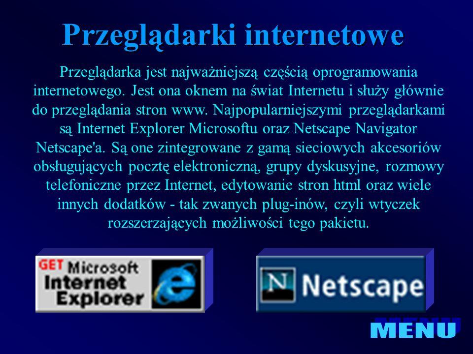 Przeglądarka jest najważniejszą częścią oprogramowania internetowego. Jest ona oknem na świat Internetu i służy głównie do przeglądania stron www. Naj