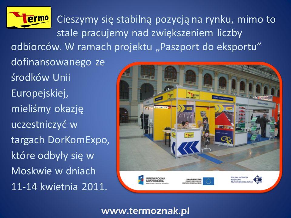 www.termoznak.pl dofinansowanego ze środków Unii Europejskiej, mieliśmy okazję uczestniczyć w targach DorKomExpo, które odbyły się w Moskwie w dniach