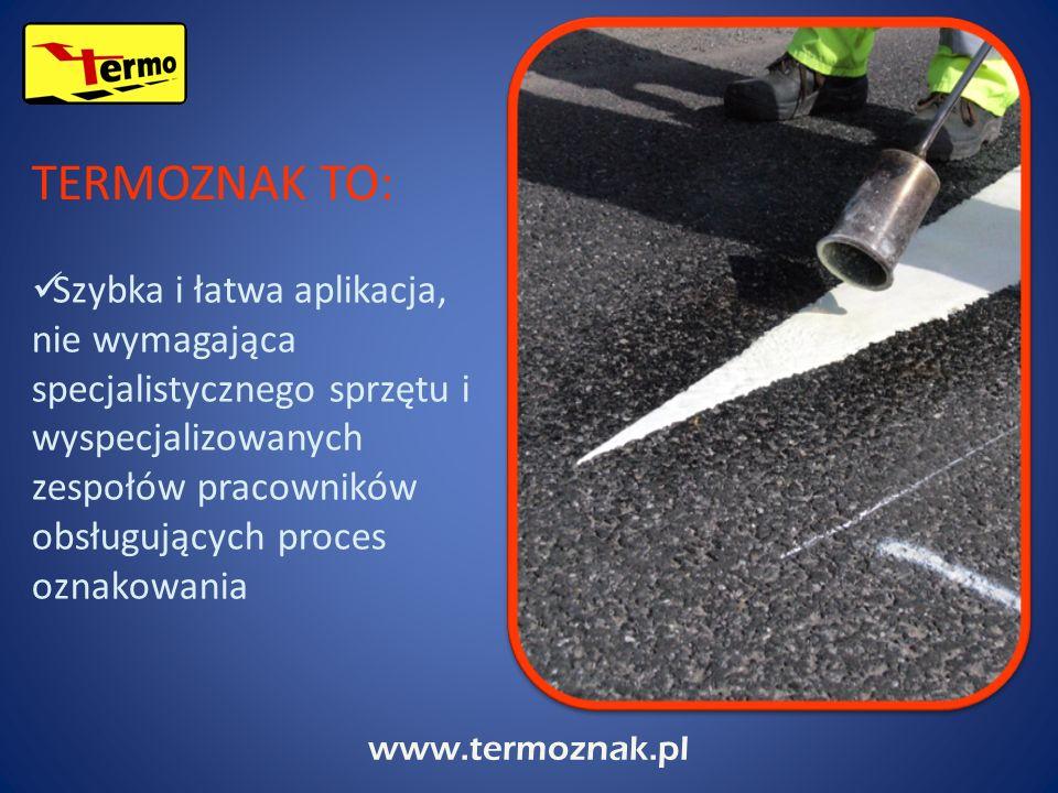 www.termoznak.pl Szybka i łatwa aplikacja, nie wymagająca specjalistycznego sprzętu i wyspecjalizowanych zespołów pracowników obsługujących proces ozn