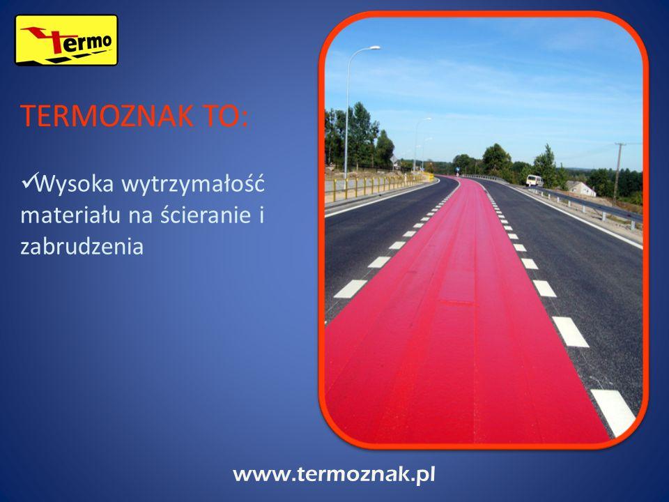 www.termoznak.pl Wysoka wytrzymałość materiału na ścieranie i zabrudzenia TERMOZNAK TO: