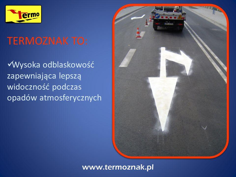 www.termoznak.pl Wysoka odblaskowość zapewniająca lepszą widoczność podczas opadów atmosferycznych TERMOZNAK TO: