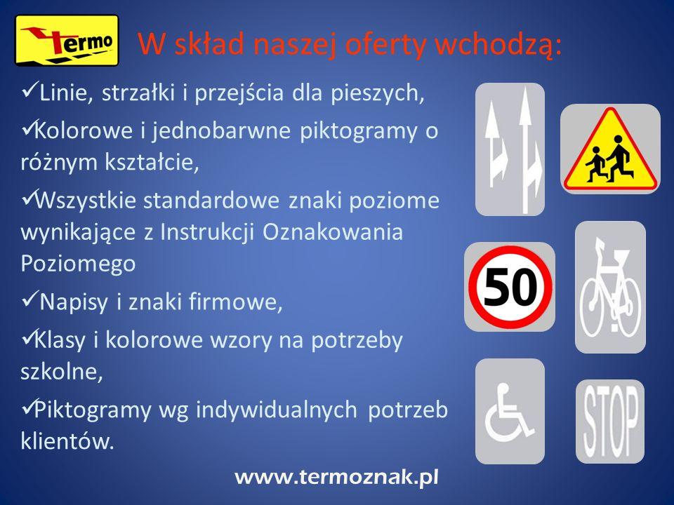 www.termoznak.pl Linie, strzałki i przejścia dla pieszych, W skład naszej oferty wchodzą: Kolorowe i jednobarwne piktogramy o różnym kształcie, Napisy