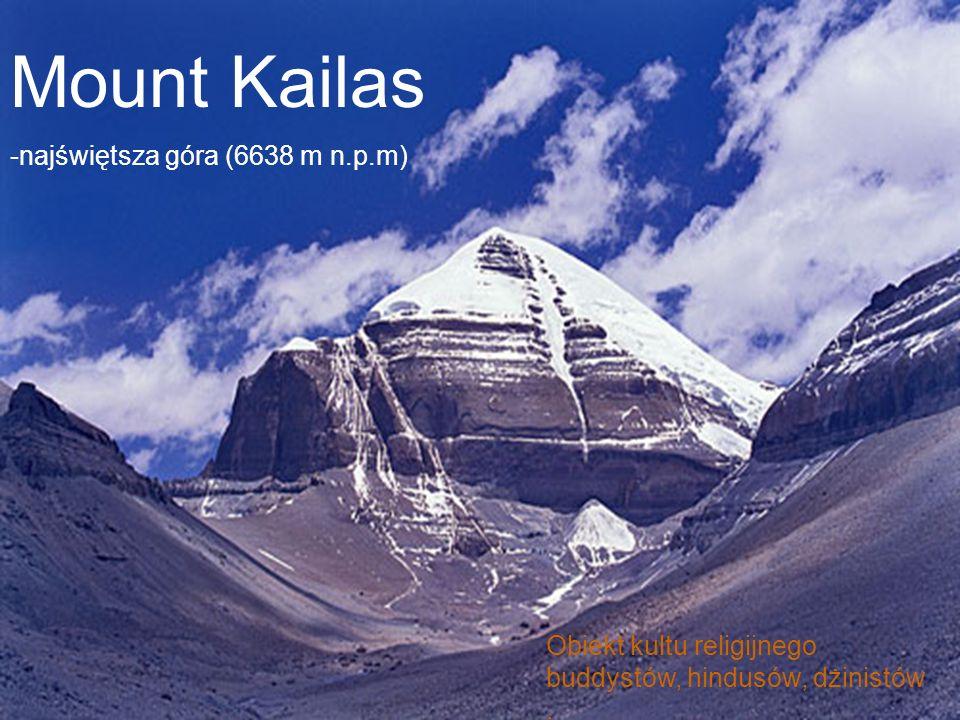 Mount Kailas -najświętsza góra (6638 m n.p.m) Obiekt kultu religijnego buddystów, hindusów, dżinistów.