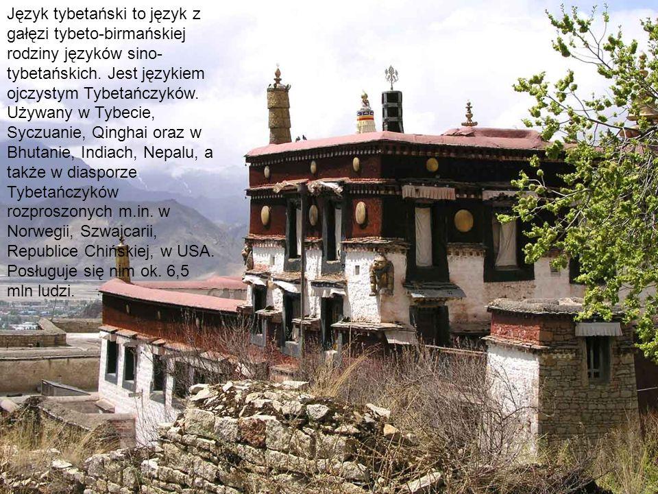 Język tybetański to język z gałęzi tybeto-birmańskiej rodziny języków sino- tybetańskich. Jest językiem ojczystym Tybetańczyków. Używany w Tybecie, Sy