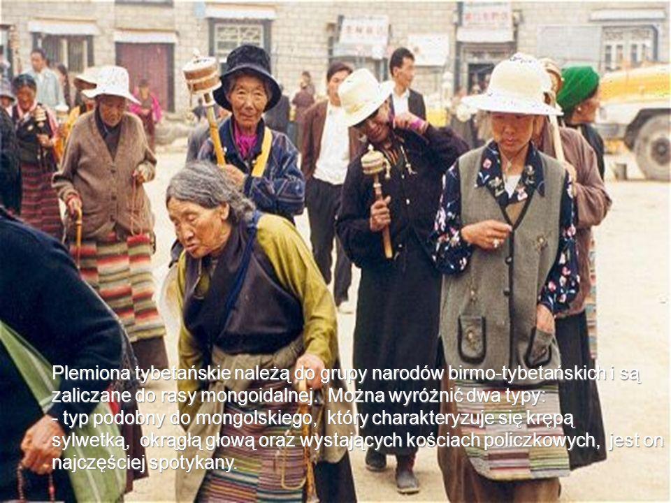 Plemiona tybetańskie należą do grupy narodów birmo-tybetańskich i są zaliczane do rasy mongoidalnej. Można wyróżnić dwa typy: - typ podobny do mongols