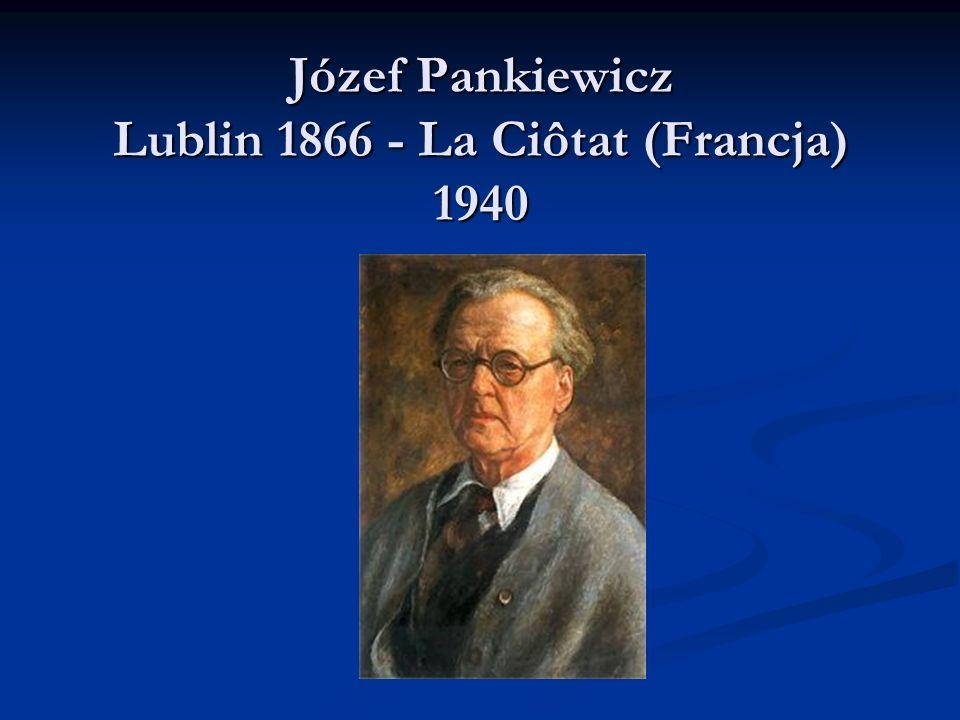 Józef Pankiewicz Lublin 1866 - La Ciôtat (Francja) 1940