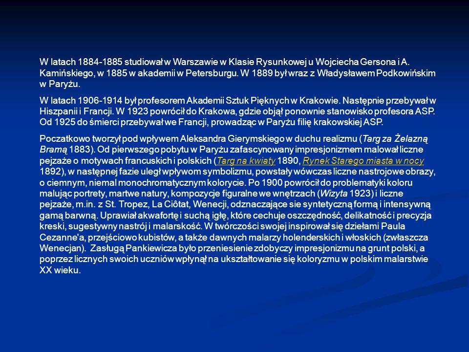 W latach 1884-1885 studiował w Warszawie w Klasie Rysunkowej u Wojciecha Gersona i A.