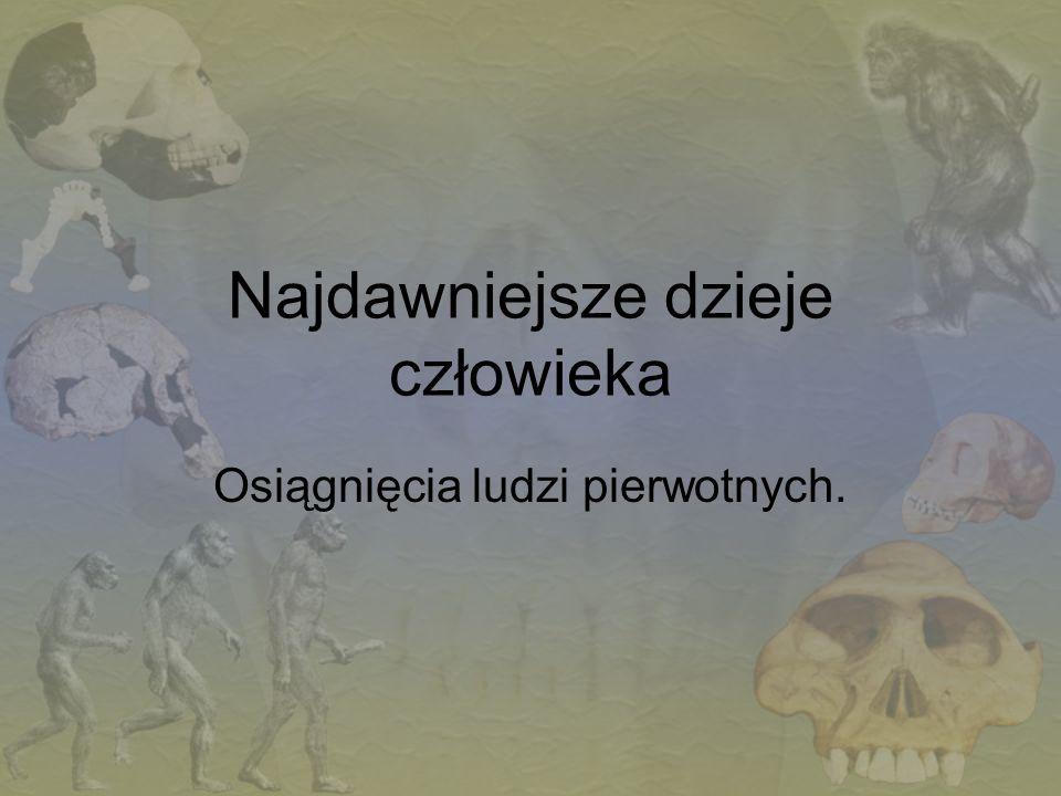 Pochodzenie człowieka Badaniem pochodzenia człowieka, czyli ANTROPOGENEZY (gr.