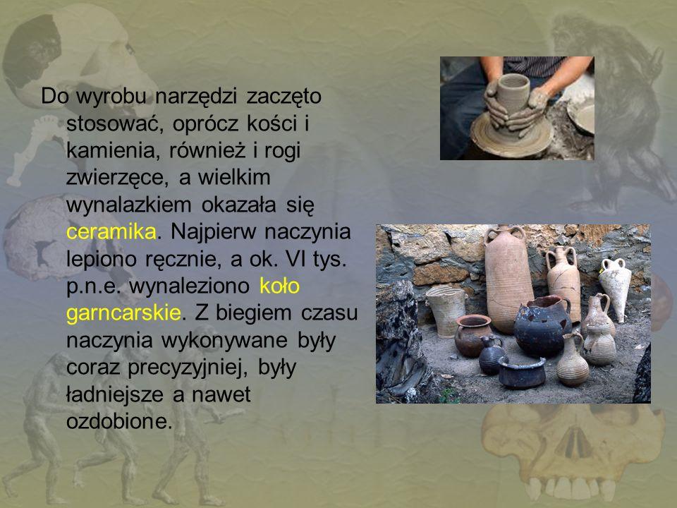 Do wyrobu narzędzi zaczęto stosować, oprócz kości i kamienia, również i rogi zwierzęce, a wielkim wynalazkiem okazała się ceramika. Najpierw naczynia