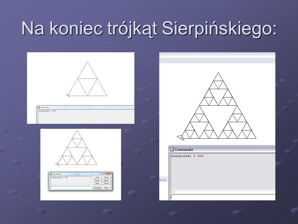 Na koniec trójkąt Sierpińskiego: