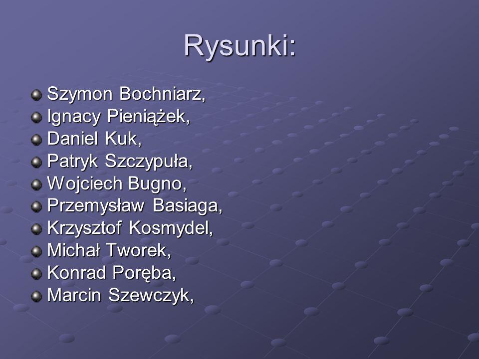Rysunki: Szymon Bochniarz, Ignacy Pieniążek, Daniel Kuk, Patryk Szczypuła, Wojciech Bugno, Przemysław Basiaga, Krzysztof Kosmydel, Michał Tworek, Konr