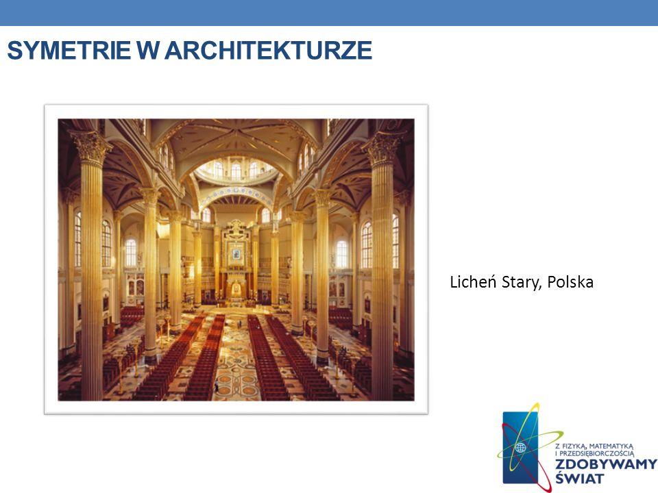 SYMETRIE W ARCHITEKTURZE Licheń Stary, Polska