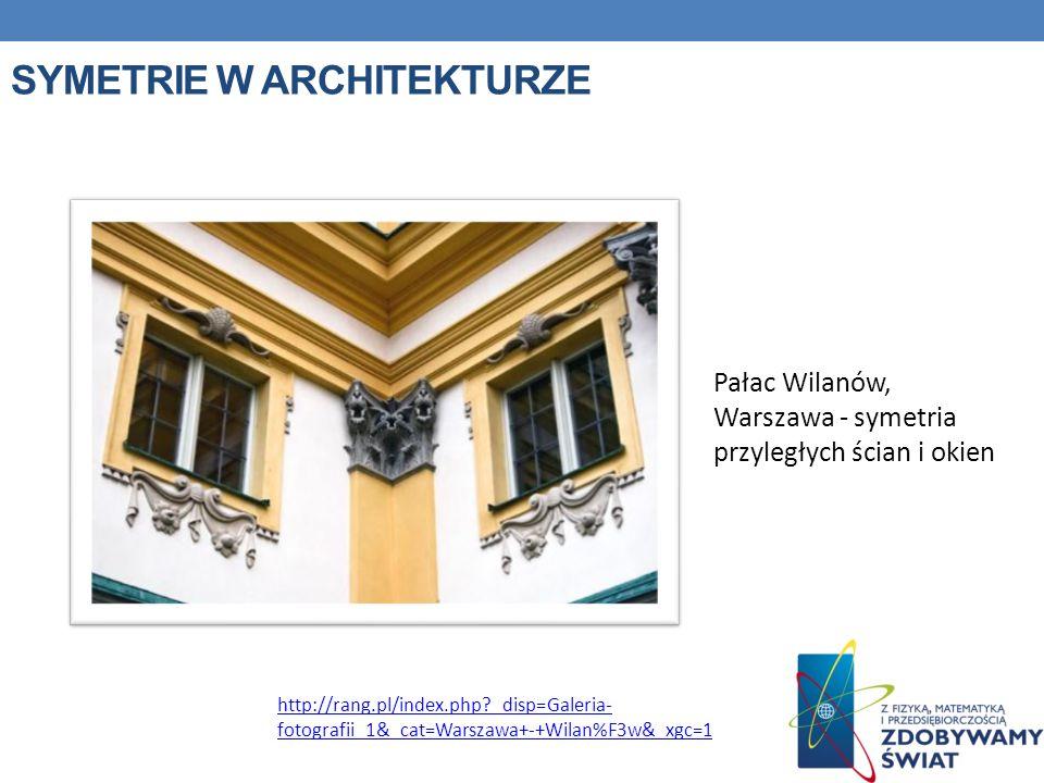 SYMETRIE W ARCHITEKTURZE Pałac Wilanów, Warszawa - symetria przyległych ścian i okien http://rang.pl/index.php?_disp=Galeria- fotografii_1&_cat=Warsza