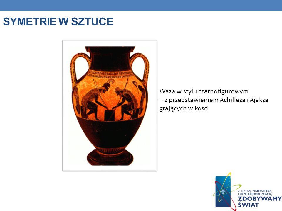 SYMETRIE W SZTUCE Waza w stylu czarnofigurowym – z przedstawieniem Achillesa i Ajaksa grających w kości