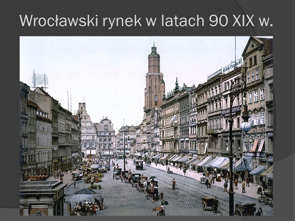 Wrocławski rynek w latach 90 XIX w.