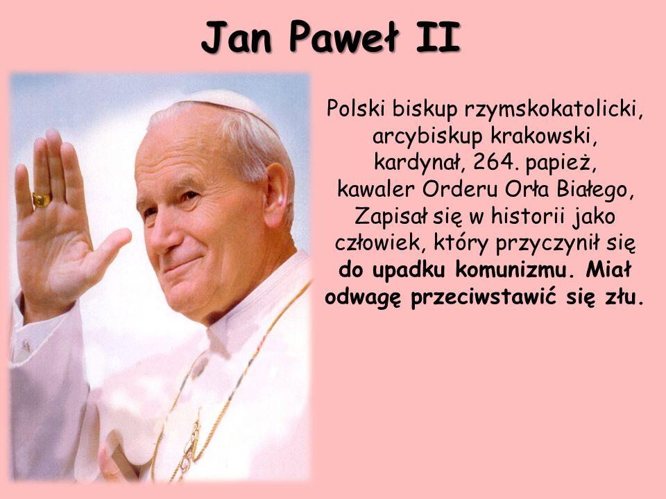 Polski biskup rzymskokatolicki, arcybiskup krakowski, kardynał, 264. papież, kawaler Orderu Orła Białego, Zapisał się w historii jako człowiek, który