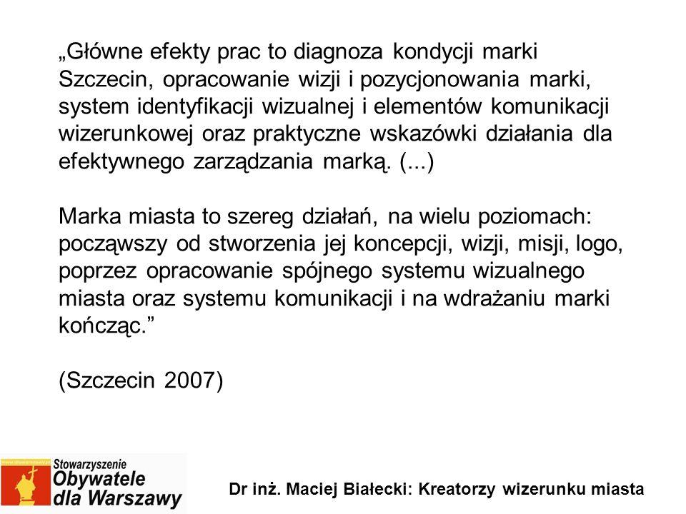 Główne efekty prac to diagnoza kondycji marki Szczecin, opracowanie wizji i pozycjonowania marki, system identyfikacji wizualnej i elementów komunikac