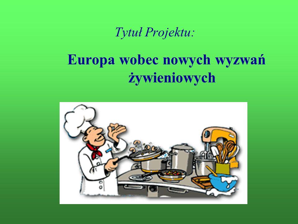 Tytuł Projektu: Europa wobec nowych wyzwań żywieniowych