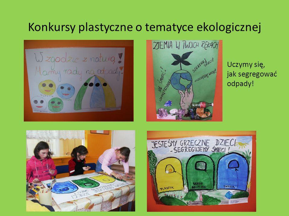 Konkursy plastyczne o tematyce ekologicznej Uczymy się, jak segregować odpady!