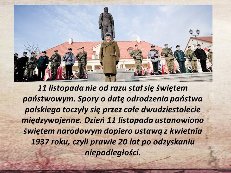11 listopada nie od razu stał się świętem państwowym. Spory o datę odrodzenia państwa polskiego toczyły się przez całe dwudziestolecie międzywojenne.